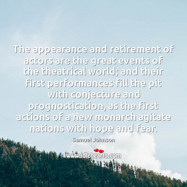 Image, The appearance and retirement of actors are the great events of the