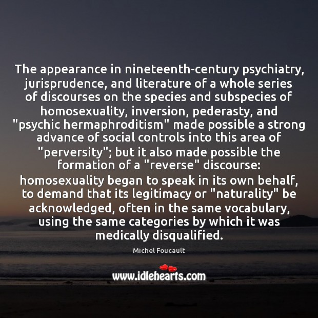 The appearance in nineteenth-century psychiatry, jurisprudence, and literature of a whole series Appearance Quotes Image