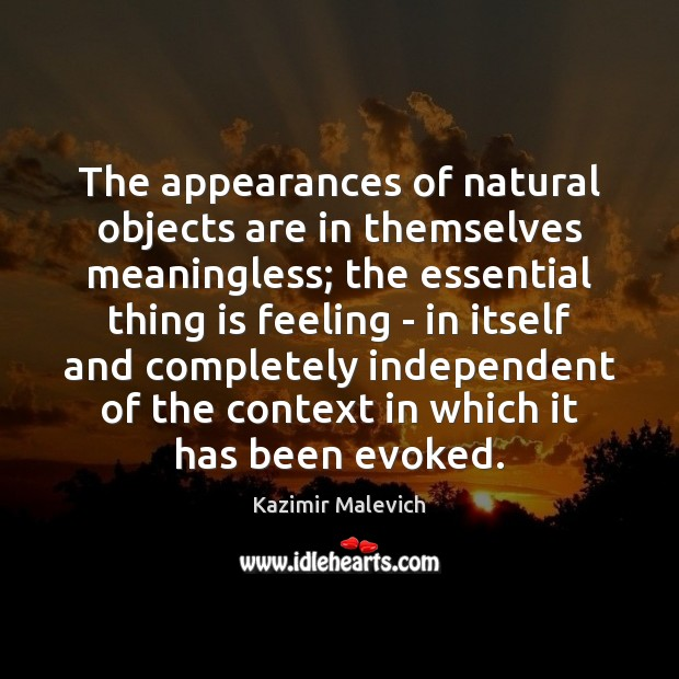 The appearances of natural objects are in themselves meaningless; the essential thing Image