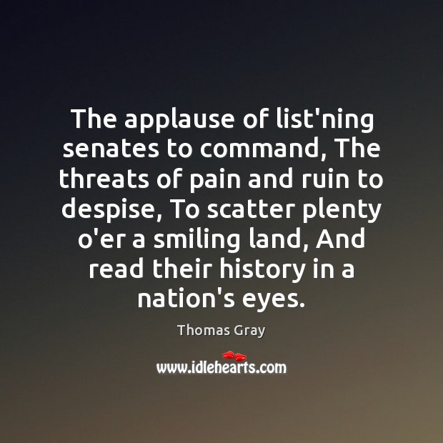 The applause of list'ning senates to command, The threats of pain and Image