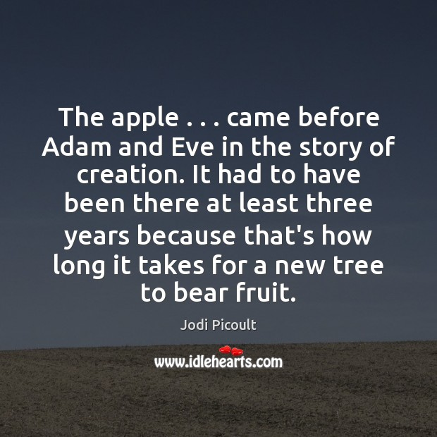 Image, The apple . . . came before Adam and Eve in the story of creation.