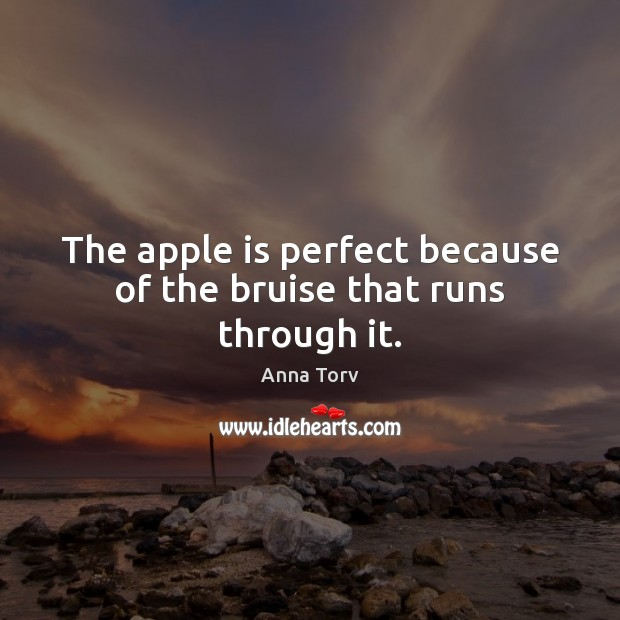 Image, The apple is perfect because of the bruise that runs through it.
