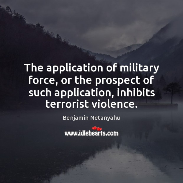 Image, The application of military force, or the prospect of such application, inhibits