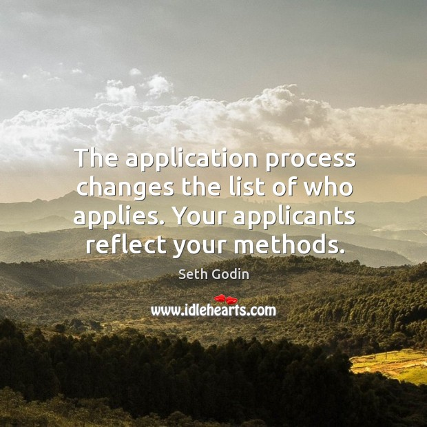Image, The application process changes the list of who applies. Your applicants reflect