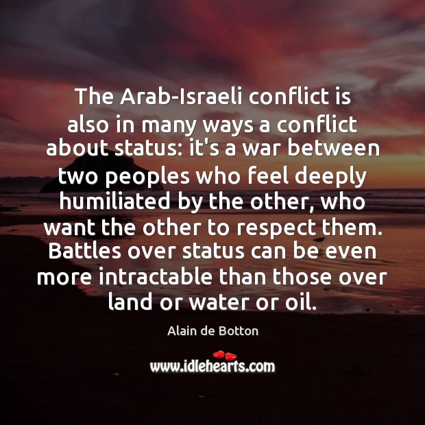 The Arab-Israeli conflict is also in many ways a conflict about status: Image