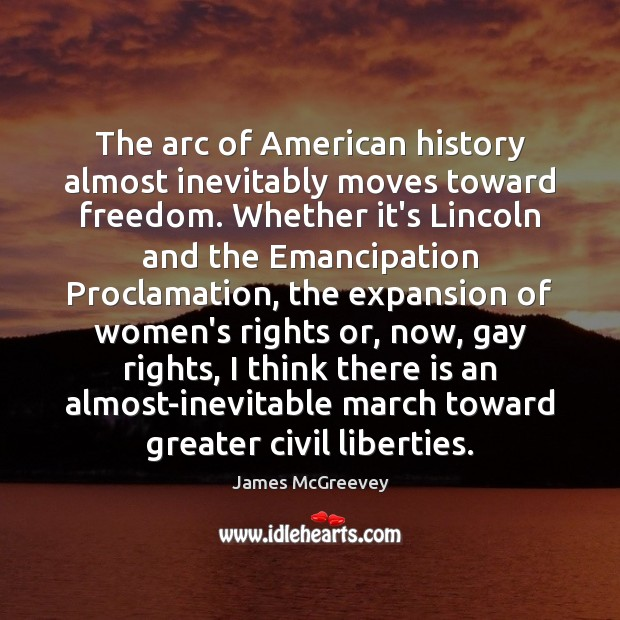 The arc of American history almost inevitably moves toward freedom. Whether it's Image
