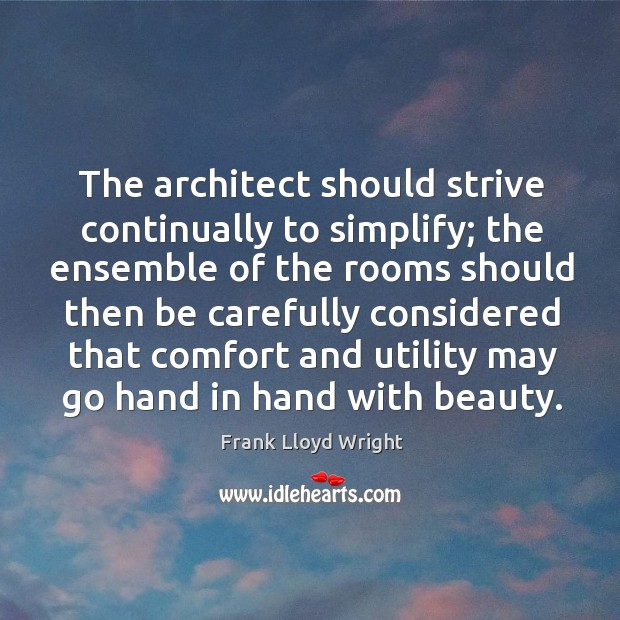 The architect should strive continually to simplify; Image