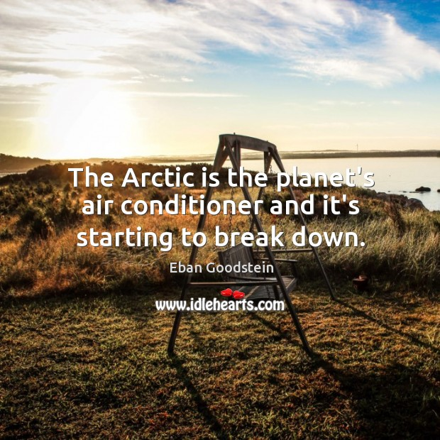 Image, The Arctic is the planet's air conditioner and it's starting to break down.
