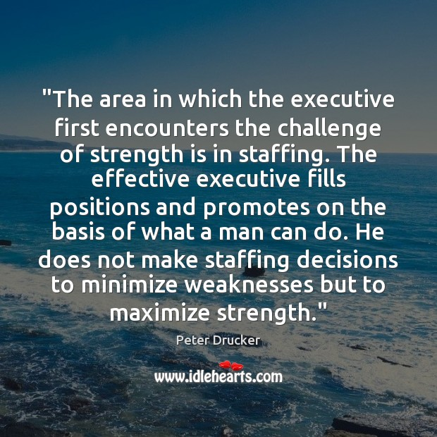 """""""The area in which the executive first encounters the challenge of strength Strength Quotes Image"""