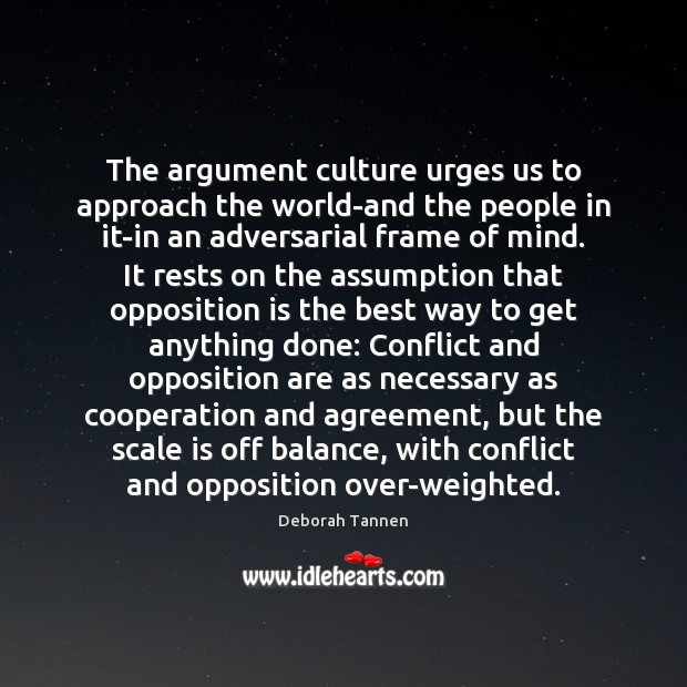 Image, The argument culture urges us to approach the world-and the people in