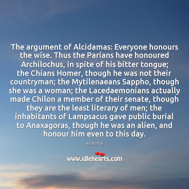 Image, The argument of Alcidamas: Everyone honours the wise. Thus the Parians have