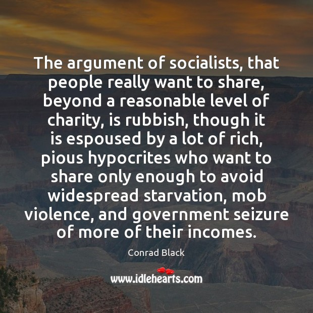 The argument of socialists, that people really want to share, beyond a Image