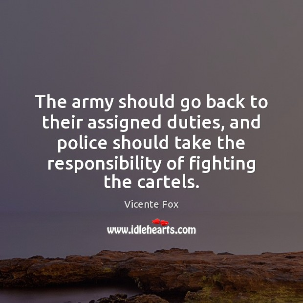 Image, The army should go back to their assigned duties, and police should