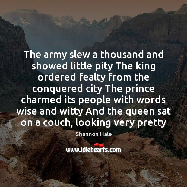 The army slew a thousand and showed little pity The king ordered Image