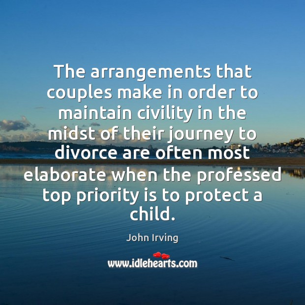 The arrangements that couples make in order to maintain civility in the John Irving Picture Quote