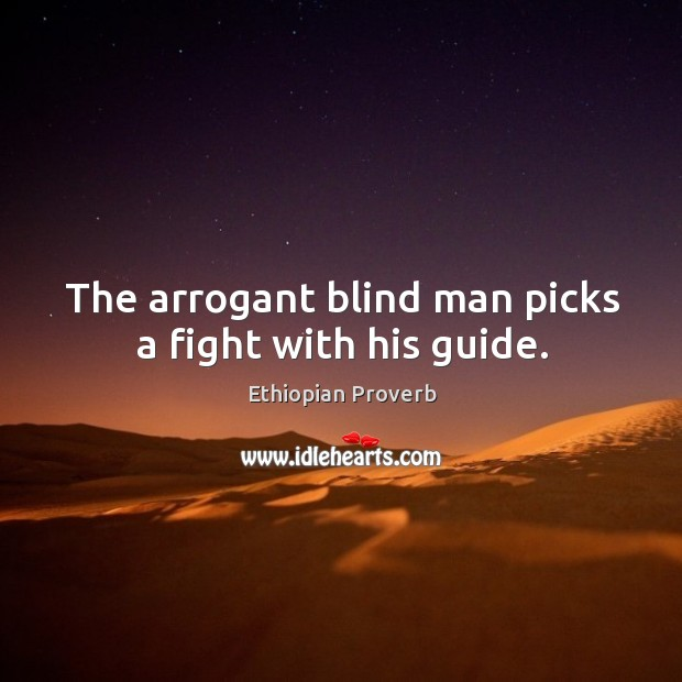 The arrogant blind man picks a fight with his guide. Ethiopian Proverbs Image