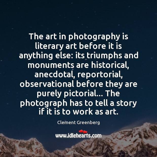 Image, The art in photography is literary art before it is anything else: