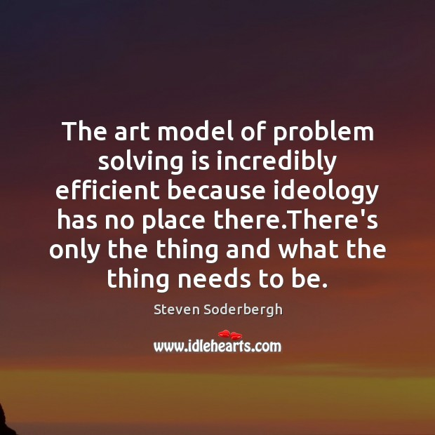 The art model of problem solving is incredibly efficient because ideology has Image