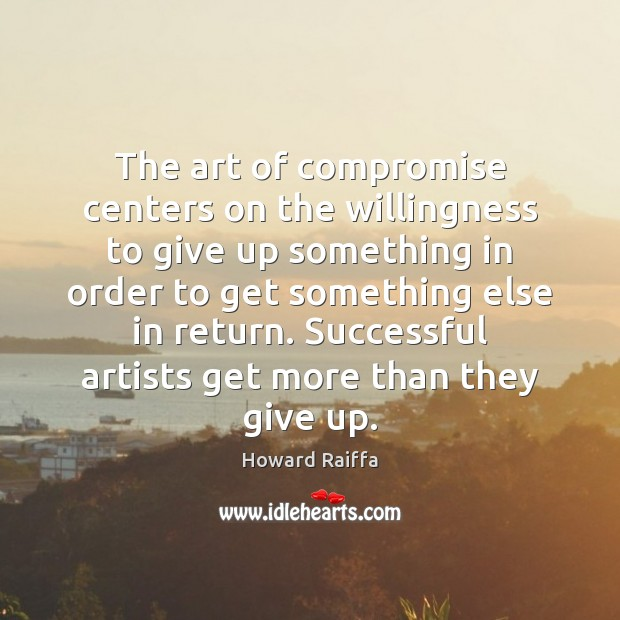 The art of compromise centers on the willingness to give up something Image