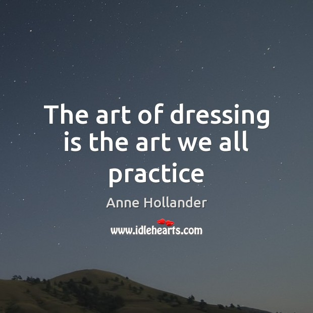 Image, The art of dressing is the art we all practice