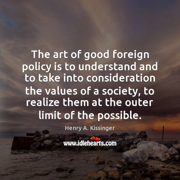 Image, The art of good foreign policy is to understand and to take
