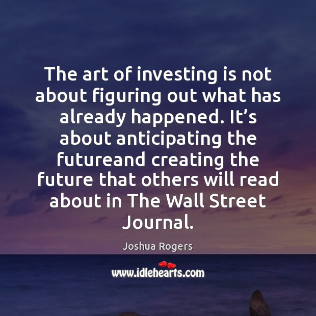 Image, The art of investing is not about figuring out what has already