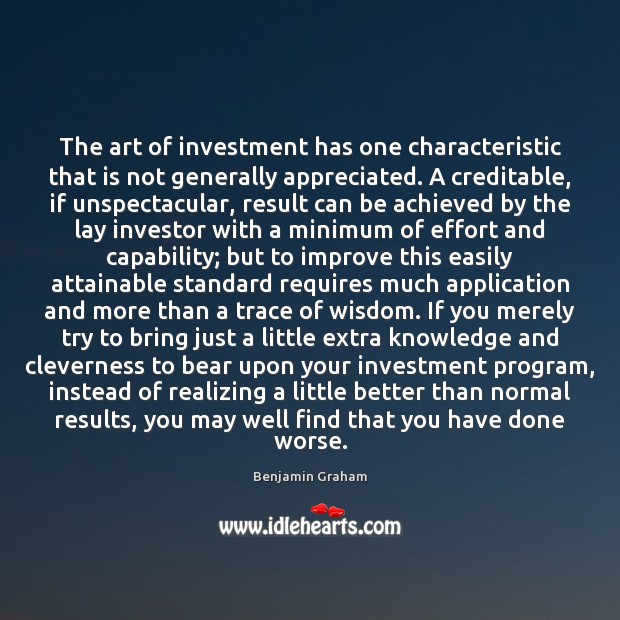 Image, The art of investment has one characteristic that is not generally appreciated.