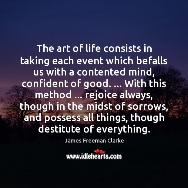 The art of life consists in taking each event which befalls us Image
