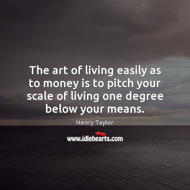 Image, The art of living easily as to money is to pitch your