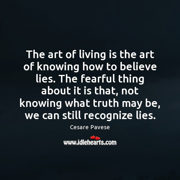 The art of living is the art of knowing how to believe Cesare Pavese Picture Quote