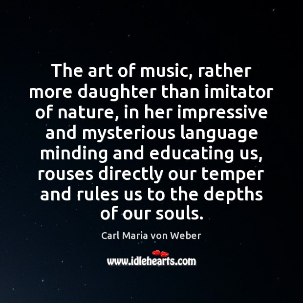 The art of music, rather more daughter than imitator of nature, in Image