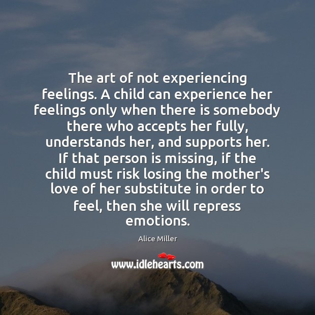 Image, The art of not experiencing feelings. A child can experience her feelings