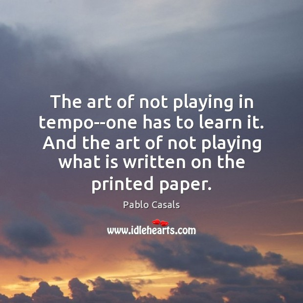 The art of not playing in tempo–one has to learn it. And Image