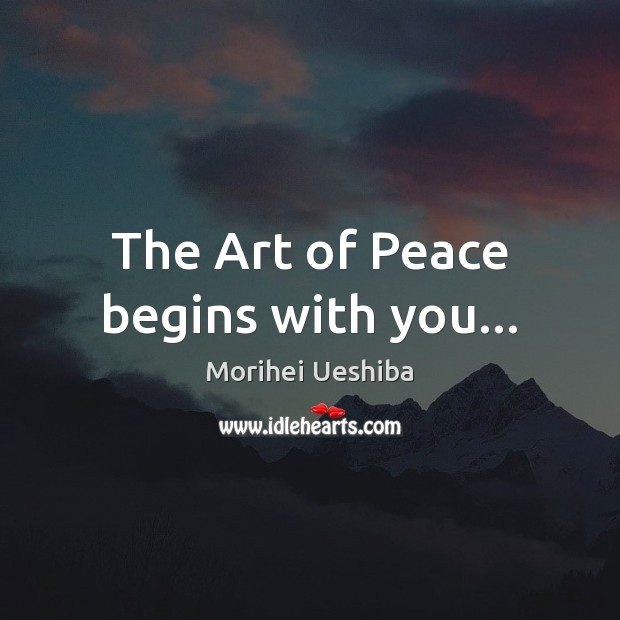 Image, The Art of Peace begins with you…