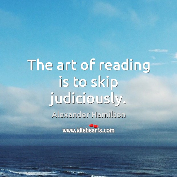 Image, The art of reading is to skip judiciously.