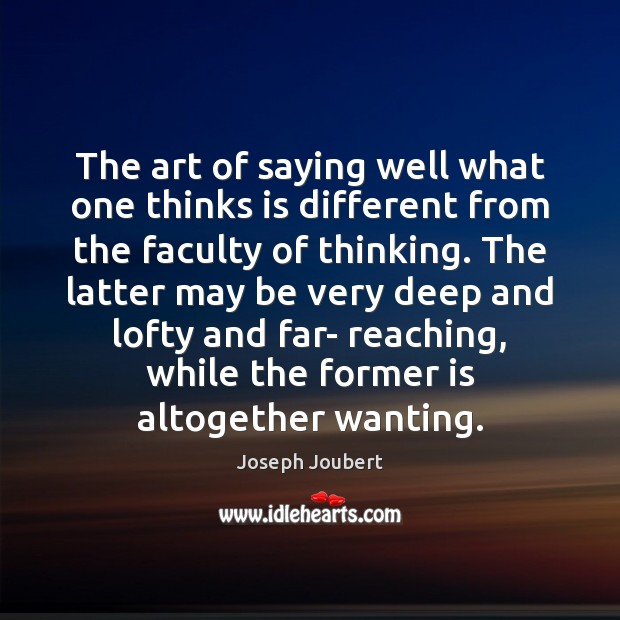 The art of saying well what one thinks is different from the Image