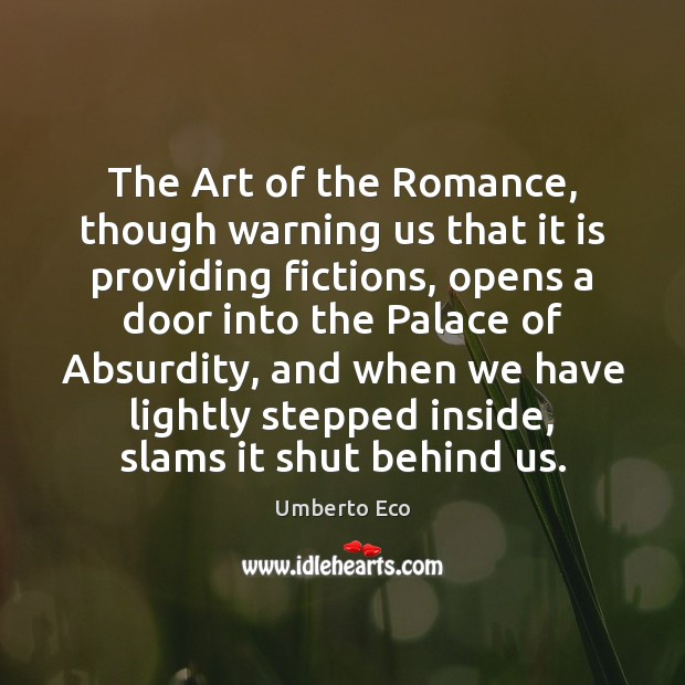 The Art of the Romance, though warning us that it is providing Umberto Eco Picture Quote
