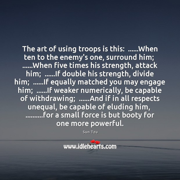 The art of using troops is this:  ……When ten to the enemy's Image