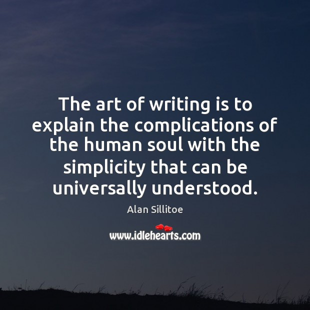 Image, The art of writing is to explain the complications of the human