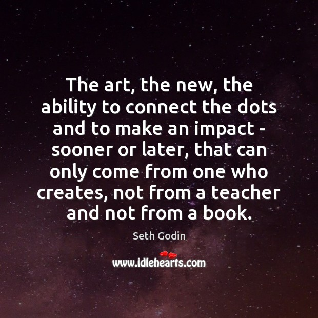 Image, The art, the new, the ability to connect the dots and to