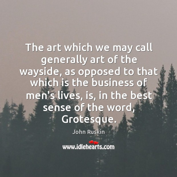 Image, The art which we may call generally art of the wayside, as