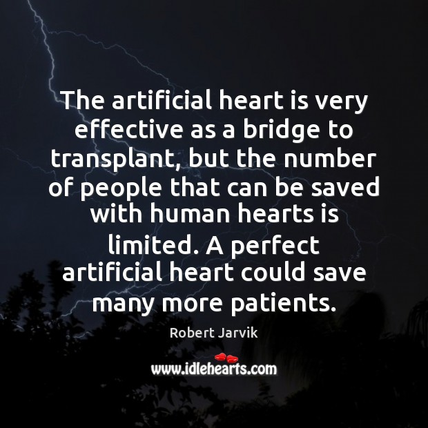 The artificial heart is very effective as a bridge to transplant, but Image