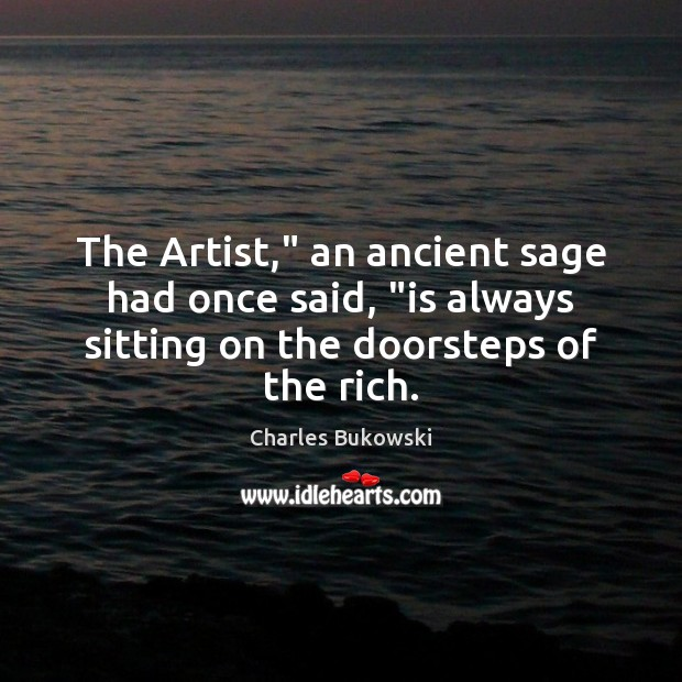 "The Artist,"" an ancient sage had once said, ""is always sitting on Image"