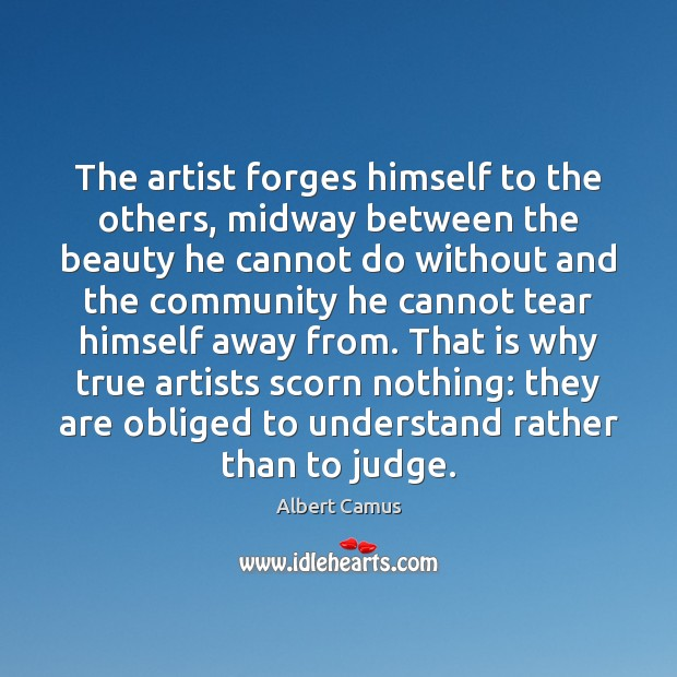 Image, The artist forges himself to the others, midway between the beauty he