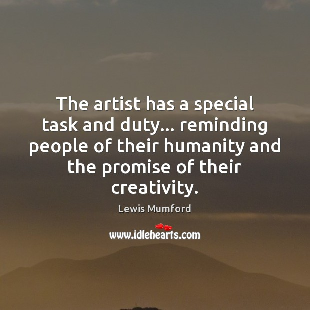The artist has a special task and duty… reminding people of their Image