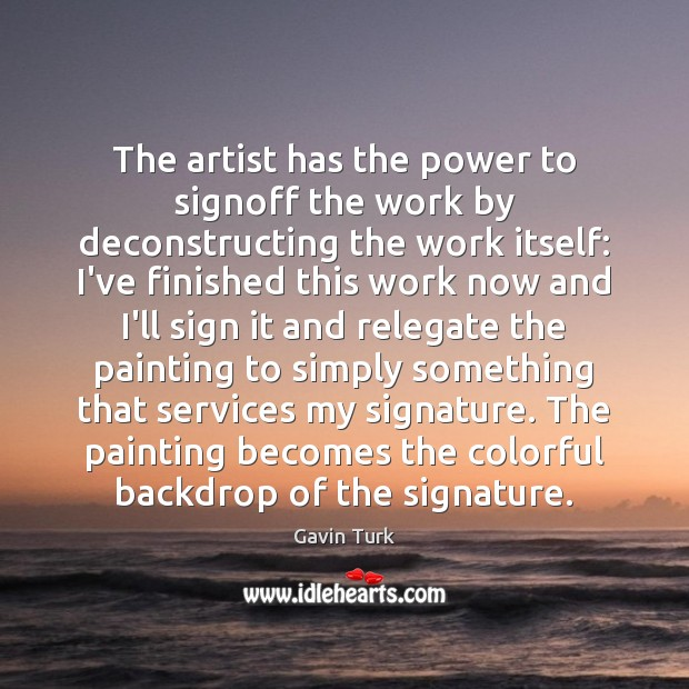 Image, The artist has the power to signoff the work by deconstructing the