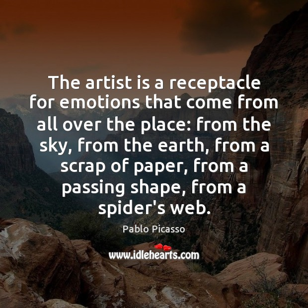 Image, The artist is a receptacle for emotions that come from all over