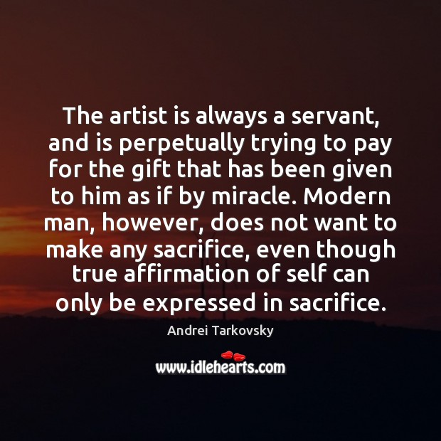 Image, The artist is always a servant, and is perpetually trying to pay