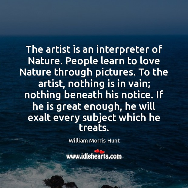 The artist is an interpreter of Nature. People learn to love Nature Image