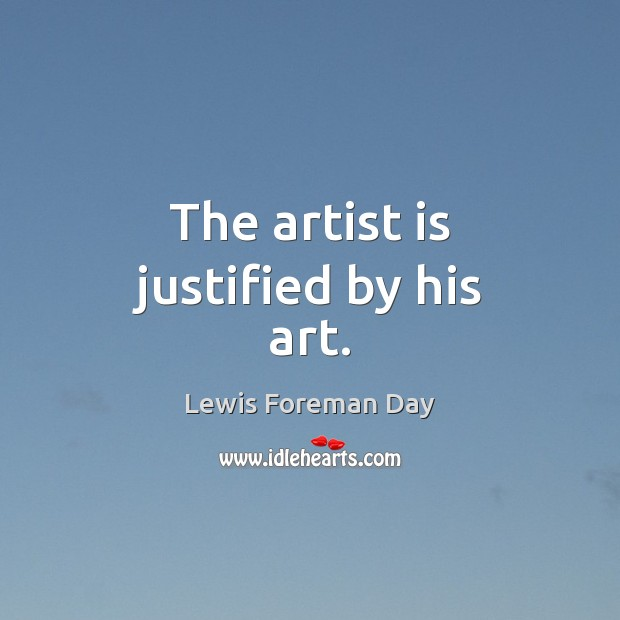 The artist is justified by his art. Image